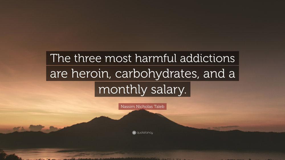 4701342-Nassim-Nicholas-Taleb-Quote-The-three-most-harmful-addictions-are.jpg